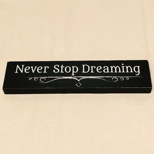 Never Stop Dreaming Black and White Decor Sign